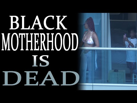 6-16-2021: Why Black Motherhood is Dead