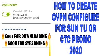 HOW TO CREATE OVPN CONFIGURE FOR SUN TU OR CTC PROMO 2020 | Step By Step Tutorial