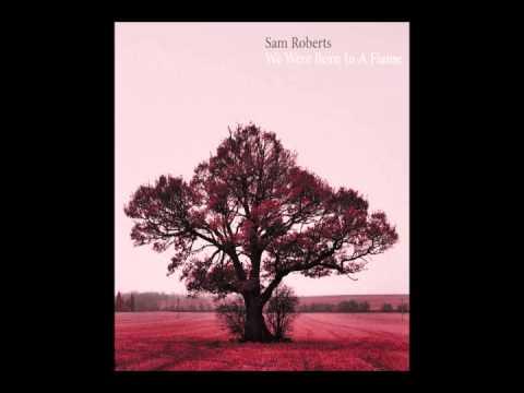 "Sam Roberts Band - ""Don't Walk Away Eileen"" - We Were Born In a Flame"