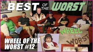 Best of the Worst: Wheel of the Worst #12