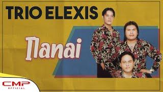 Video Trio Elexis - Ilanai (Official Lyric Video) download MP3, 3GP, MP4, WEBM, AVI, FLV Juli 2018