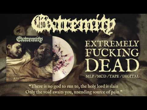 EXTREMITY - Chalice Of Pus (from 'Extremely Fucking Dead' MLP 2017)