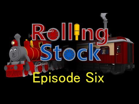 """Rolling Stock - Episode 6: """"Times Have Changed"""""""