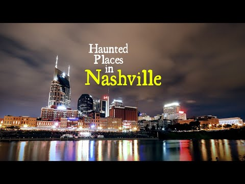 Haunted Places In Nashville