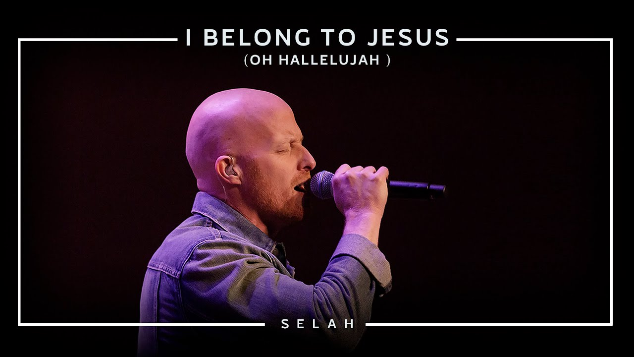 I Belong To Jesus (Oh Hallelujah) [Official Live] - Selah