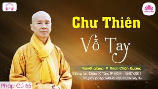 Chư Thiên vỗ tay - Pháp Cú 65 - TT. Thích Chân Quang