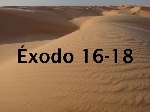 La Biblia en un año/Éxodo 16-18 (Audio,...