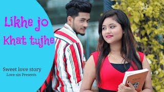 Likhe Jo Khat Tujhe new version || Ft. Rijit & Tiyasha || Love sin