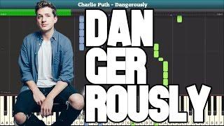 Dangerously (Charlie Puth) Piano Tutorial - Free Music Sheet