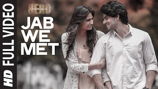 Jab We Met (Full Video Song) | Hero (2015)