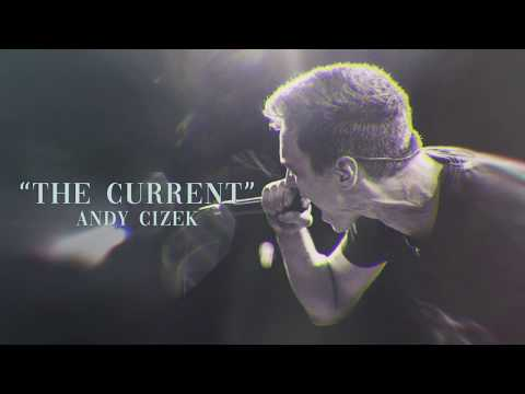 Andy Cizek - The Current (SUMERIAN AUDITION REIMAGINED)