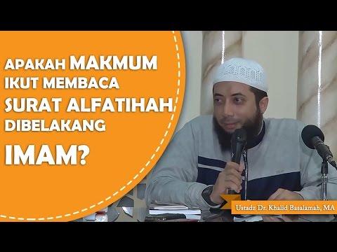 Apakah makmum membaca alfatihah dibelakang imam?? --Ustadz Dr. Khalid Basalamah, MA