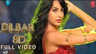 Dilbar dilbar 8D video song full HD