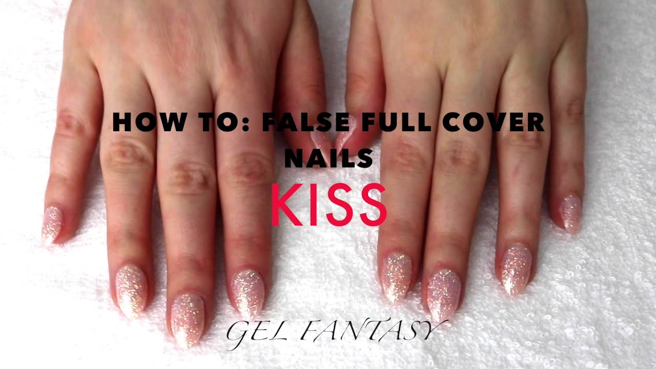 How To: False Nails Using Kiss Full Cover - Gel Fantasy - YouTube