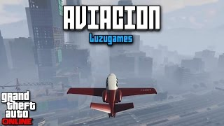 AVIACION! - GTA V Online - [LuzuGames]
