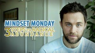 3 Steps to Radical Abundance - Mindset Monday!