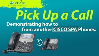 Demonstrating How To Pick Up A Call From Another CISCO SPA Handset | Callwise