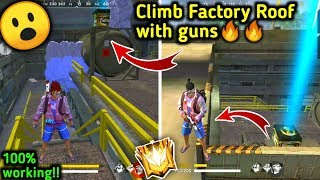 How to Climb Factory Roof With Guns🔥😮// 100% Working Trick