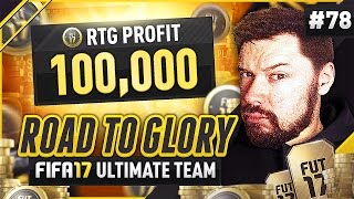 100,000 COINS PROFIT!!- #FIFA17 Road to Glory! #78