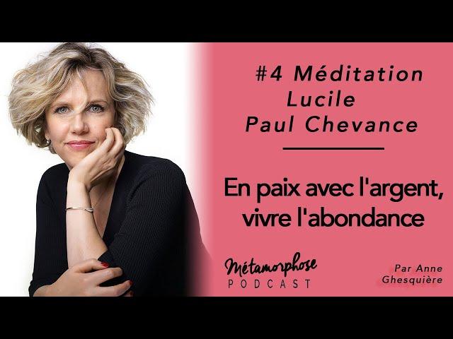 #4 Méditation - Lucile Paul-Chevance : En paix avec l'argent, vivre l'abondance
