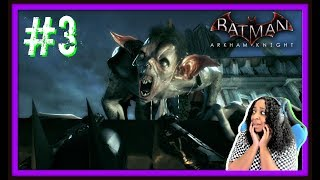 GET IT AWAY FROM ME!!! | BATMAN ARKHAM KNIGHT EPISODE 3 WALKTHROUGH GAMEPLAY!!!