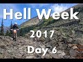 Hell Week 2017 - Day 6 - Pearl Pass & Broken Parts