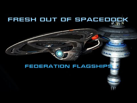 Fresh Out Of Spacedock - T6 Odyssey - Federation Flagships
