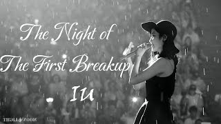 [Vietsub + Engsub + Kara] IU - The Night Of The First Breakup [Lyrics/Audio] [REAL] mp3