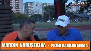 Marcin Naruszczka przed Babilon MMA 5: Stawiam w tej walce na rozwagę! Wywiad!