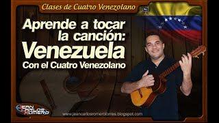 Cómo tocar la canción Venezuela con el Cuatro Venezolano. Por Jean Carlos Romero.