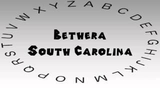 How to Say or Pronounce USA Cities — Bethera, South Carolina
