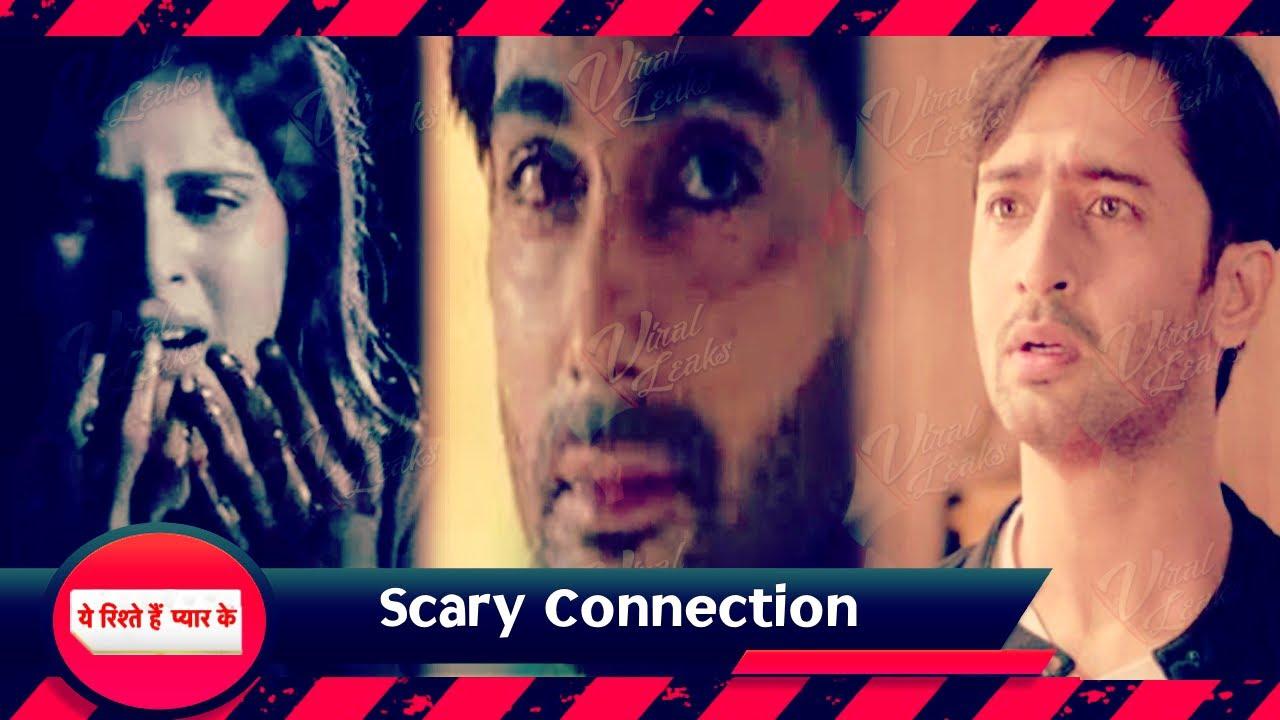 Yeh Rishtey Hain Pyaar Ke | Varun और Mishti का डरावना Connection | Upcoming Twist