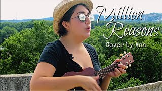 Million Reasons - Ukulele Cover by Ana | Singing in France