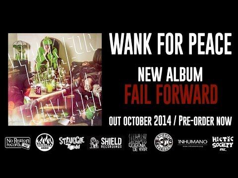 Wank For Peace   Fail Forward FULL ALBUM