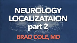 Neurology localization, part 2