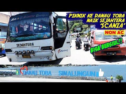Piknik ke Danau Toba, naik Bus 'SCANIA' non-AC?? Bisa bersiul???