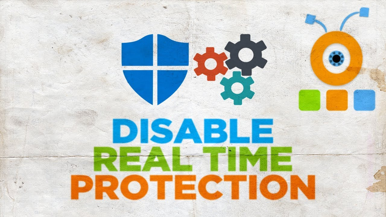 How to Permanently Disable Windows Defender Real Time Protection on Windows 10