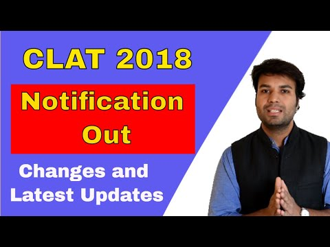 CLAT 2018 NOTIFICATION out, Exam Date Announced | Good News & Answer to all Important Questions
