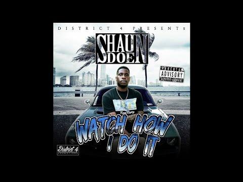 Shaun Doe - Watch How I Do It (FAST)