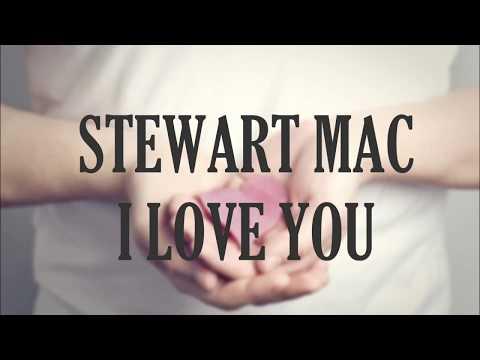 Stewart Mac - I Love You Lyrics