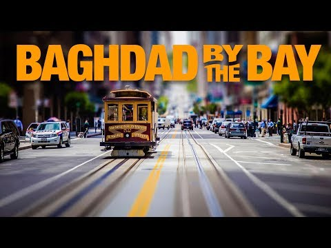 Because a Video is Worth a Million Words   Baghdad By The Bay