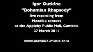 Bohemian Rhapsody cover by Igor Outkine