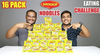16 PACKS MAGGI NOODLES EATING CHALLENGE | Noodles Eating Competition | Food Challenge
