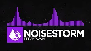 [Dubstep] - Noisestorm - Breakdown