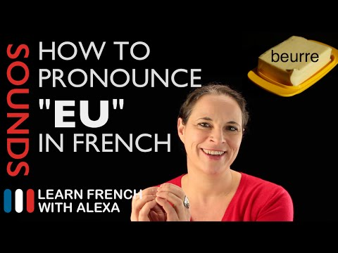 """How to pronounce """"EU"""" sound in French (Learn French With Alexa)"""