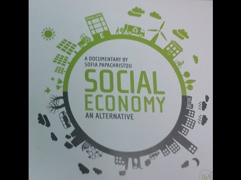 Social Economy: An Alternative - A Documentary by Sofia Papachristou
