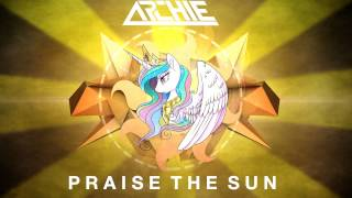 Archie - Praise The Sun(Original Mix)