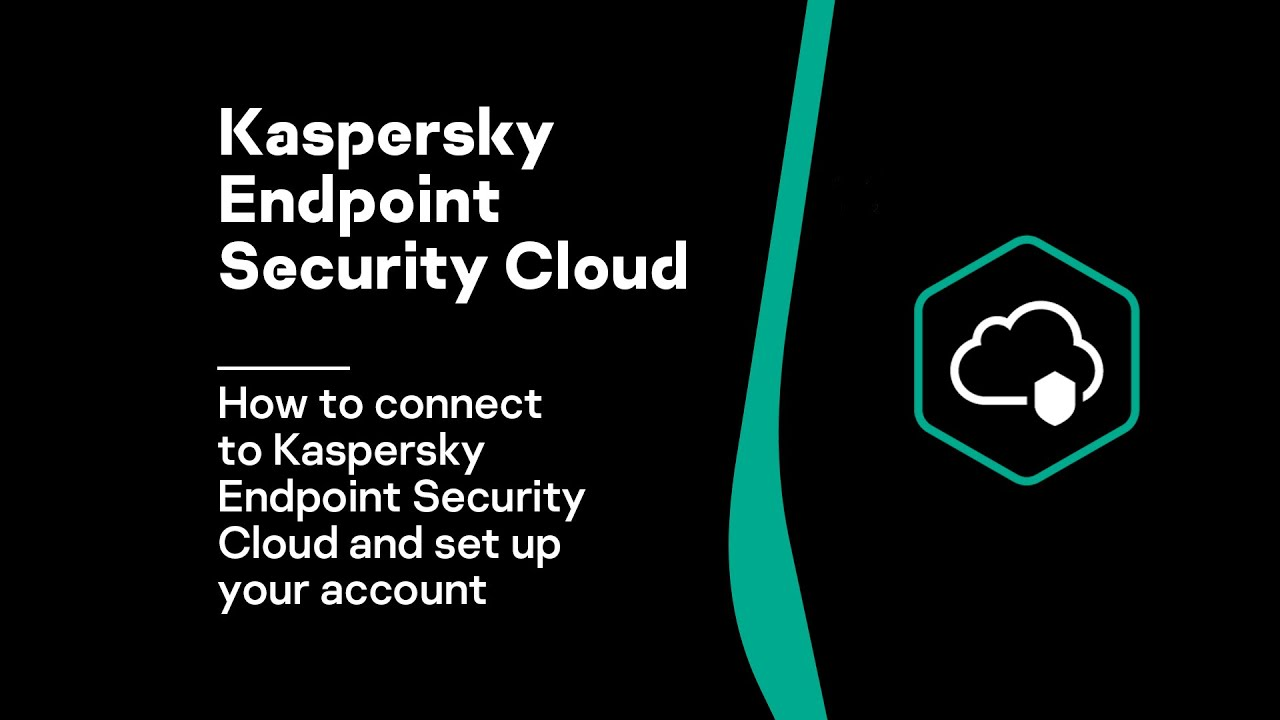 How to connect to Kaspersky Endpoint Security Cloud and set up your account