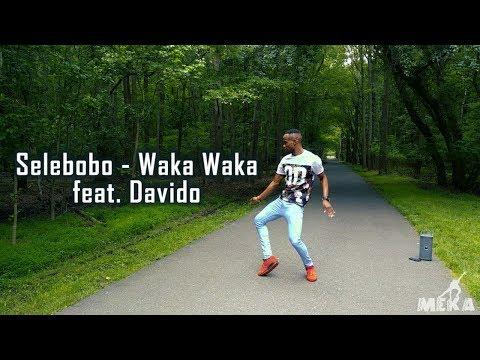 Selebobo - Waka Waka feat. Davido | Meka Oku