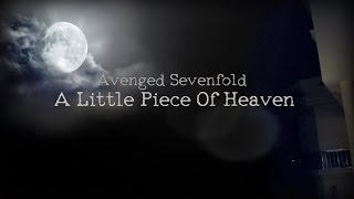 Avenged Sevenfold - A Little Piece Of Heaven - Fan Made Video Clip